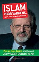 Islam for pig, apes, mules and other beasts by prof. Hans Jansen