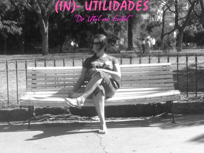 """(IN)-UTILIDADES"""