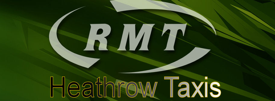 RMT Heathrow Taxis.
