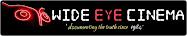 Wide Eye Cinema - Documenting the Truth since 1984