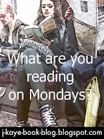 What Are You Reading Monday