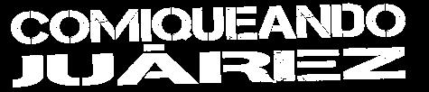 Comiqueando Juarez