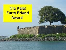 Ola Kala! Furry Friend Award