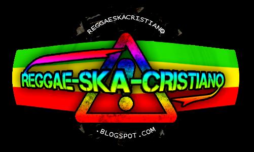 REGGAE-SKA-CRISTIANO