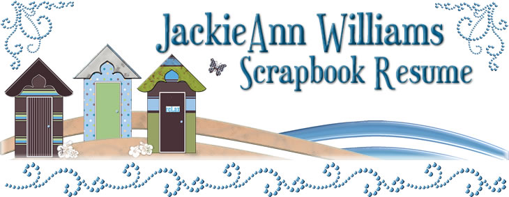 ~JackieAnn Williams Scrapbook Resume~