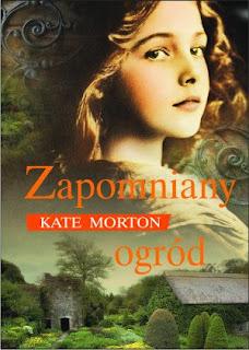 Kate Morton. Zapomniany ogród.