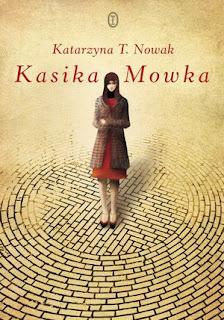 Katarzyna T. Nowak. Kasika Mowka.