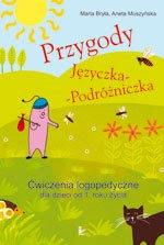 Maria Bryła, Aneta Muszyńska. Przygody Języczka – Podróżniczka. Ćwiczenia logopedyczne dla dzieci od 1. roku życia.