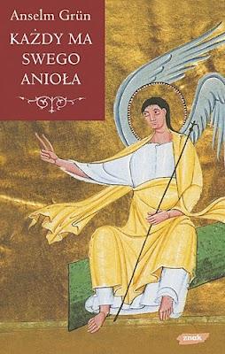 Anselm Grün. Każdy ma swego Anioła.