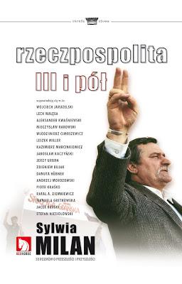 Sylwia Milan. Rzeczpospolita III i pół.