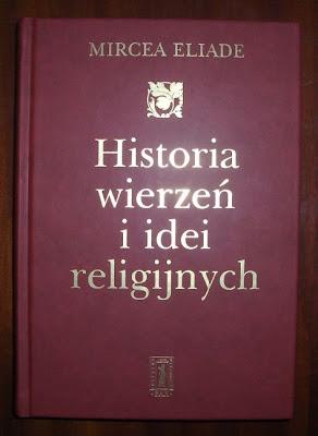Mircea Eliade.Historia wierzeń i idei religijnych.Tom 1.