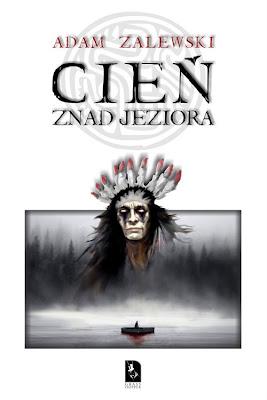Adam Zalewski. Cień znad jeziora.