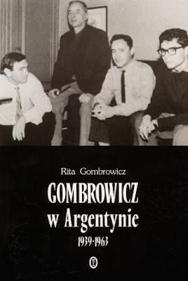 Rita Gombrowicz. Gombrowicz w Argentynie 1939-1963.