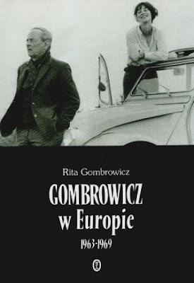 Rita Gombrowicz. Gombrowicz w Europie 1963-1969.