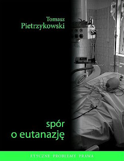 Tomasz Pietrzykowski. Spór o eutanazję.