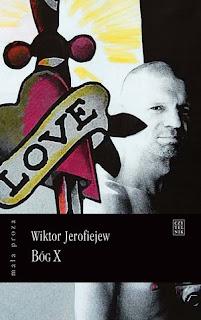 Wiktor Jerofiejew. Bóg X.