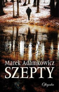 Marek Adamkowicz. Szepty.