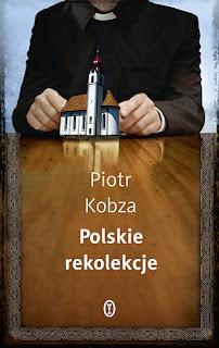 Piotr Kobza. Polskie rekolekcje.