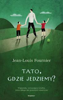 Jean-Louis Fournier. Tato, gdzie jedziemy?