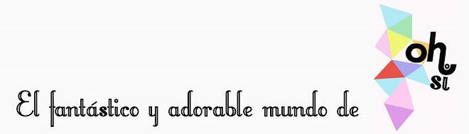 el fantástico y adorable blog de Oh!Sí