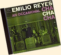 Emilio Reyes - An Occasional Chachacha