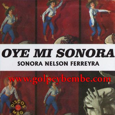 Nelson Ferreyra y su Sonora - Oye Mi Sonora