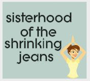 Sisterhood of the Shrinking Jeans