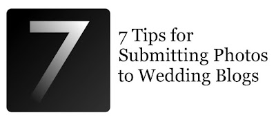 7 Great Tips for Submitting Photos to Wedding Blogs