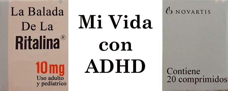 La Balada De La Ritalina, Mi Vida Con Adhd
