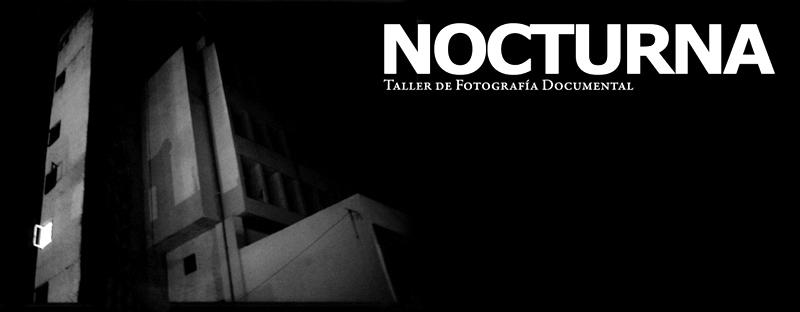 NOCTURNA taller de fotografía documental