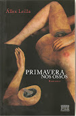 """""""Primavera nos Ossos"""" (romance), Ed. Casarão do Verbo, 2010."""