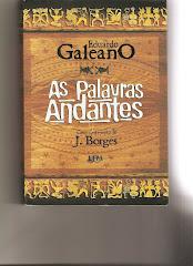As palavras andantes, Eduardo Galeano