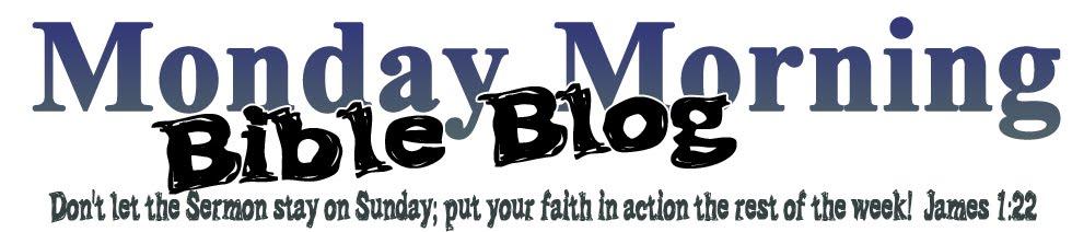 Monday Morning Bible Blog