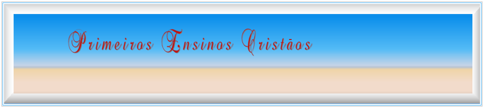 Primeiros Ensinos Cristaos