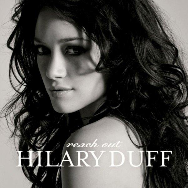 hilary duff 2011 album. HILLARY DUFF - REACH OUT 2009
