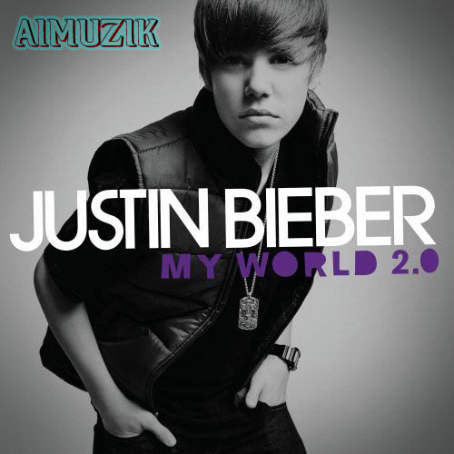 [Justin+Bieber+–+My+World+2.0+2010-DOH. Track List: 1. Baby (feat Ludacris)