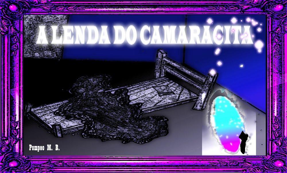 A LENDA DO CAMARACITA
