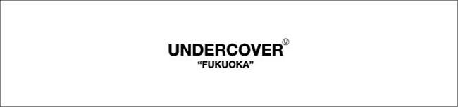 UNDERCOVER FUKUOKA