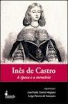 Sobre Inês de Castro, podes ler...