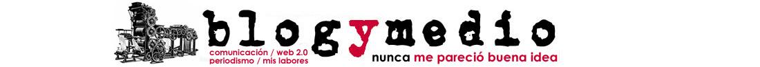 BLOG Y MEDIO, por Ion Antolín Llorente