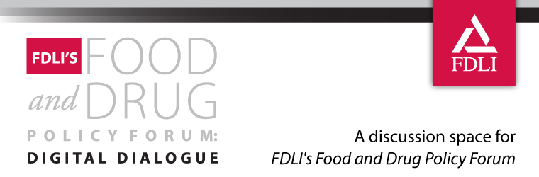 FDLI's Food and Drug Policy Forum: Digital Dialogue