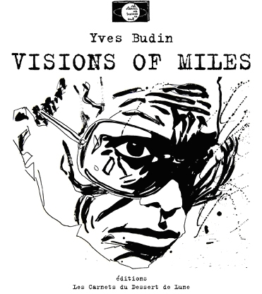"My Book ::: ""Visions of Miles"" /// Textes & Illustrations : Y.B."