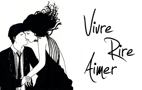 Vivre, Rire, Aimer.