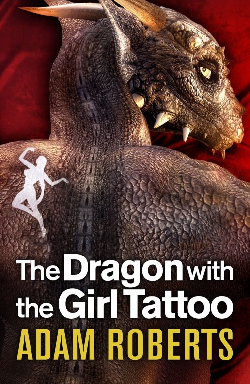 The Dragon with the Girl Tattoo by Adam Roberts · My Library at LibraryThing