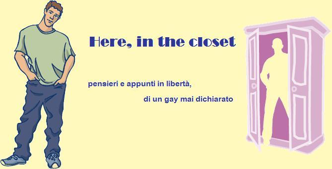 Here in the closet - Gay Italiano