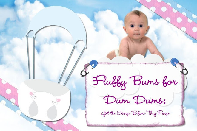 Fluffy Bums for Dum Dums