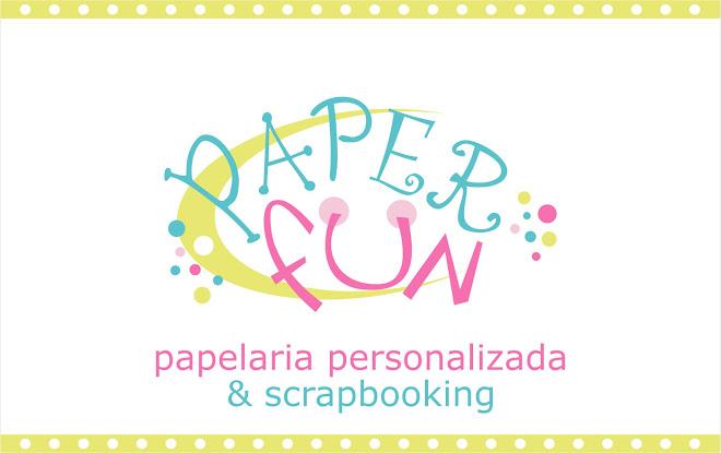 PAPER FUN PAPELARIA PERSONALIZADA E SCRAPBOOKING