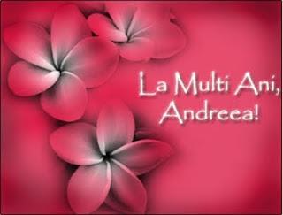 La multi ani Andreea