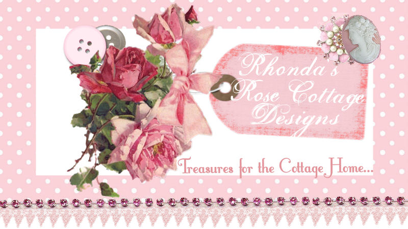 Rhonda's Rose Cottage Designs