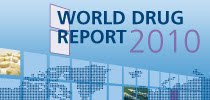 UNITED NATIONS OFFICE ON DRUGS AND CRIME- WORLD DRUG REPORT 2010